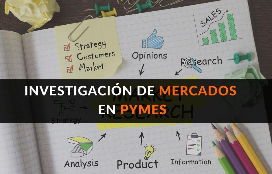 Investigación de Mercado en Pymes- Cómo Hacerlo paso a paso