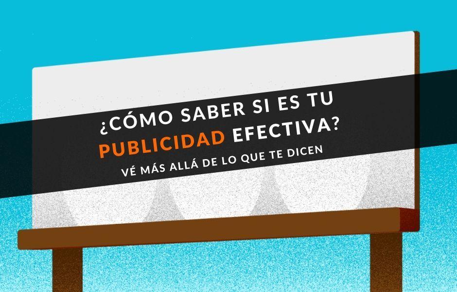 Publicidad efectiva en tu campaña – ¿Cómo saber si lo será?
