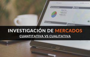 investigacion de mercados cuantitativas cualitativas